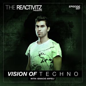 Vision Of Techno 037 with Ignacio Arfeli