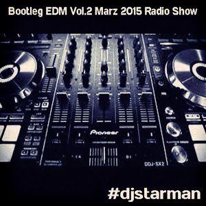 Dj STarMan - Bootleg EDM Vol.2 Marz 2015 Radio Show