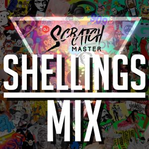 Dj Scratch Master Presents Shellingz Mix Podcast EP 33