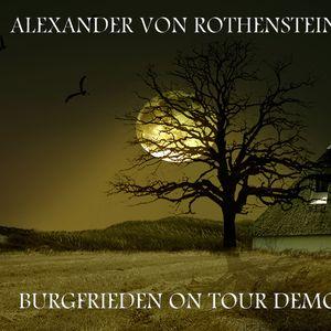 ALEX VON ROTHENSTEIN - BURGFRIEDEN ON TOUR DEMO MIX