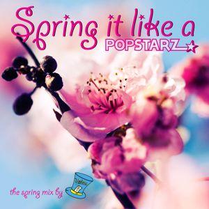 Spring It Like A PopStarz! - Spring Mix by V@LeRiC