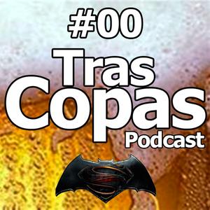 Tras Copas 00 Piloto -Semana Santa y opiniones de Batman vs Superman