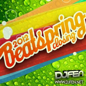 DJ FEN - BeatSpring 2012 Closing