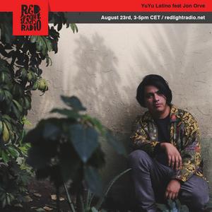 YuYu Latino feat. Jon Orve @ Red Light Radio 08-23-2019