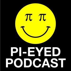 Pi-Eyed Podcast #7 with Santisima Virgen Maria