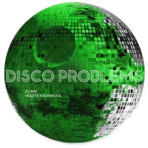 Disco Problems | Violeta Kachakova