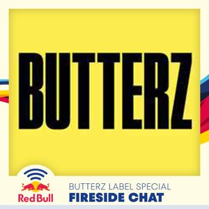 Fireside Chat - Butterz Label Special