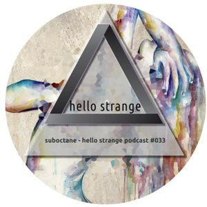 suboctane - hello strange podcast #033