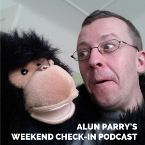 Alun Parry's Weekend Check In Podcast (9th July 2017)