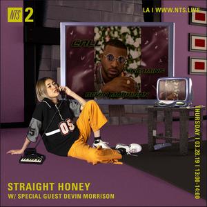 Straight Honey w/ Devin J Morris - 28th March 2019