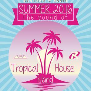 Tropical House Island - Summer 2016