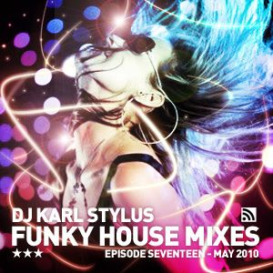 Karl Stylus - House Sessions (Episode 17)