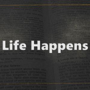 Life Happens - Part 3