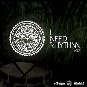 I NEED RHYTHM PODCAST #001 Mixed By Charley Prince