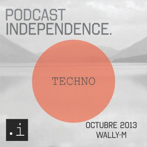 Podcast Independence Octubre 2013 Wally M Techno