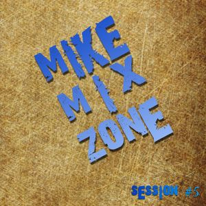 MIKE Session  # 005 (By MIKE MrLocomix)