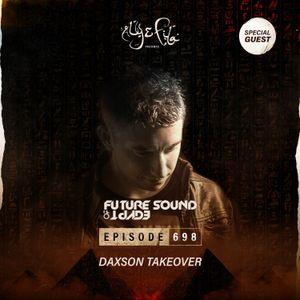 Future Sound of Egypt 698 with Aly & Fila (Daxson Takeover)