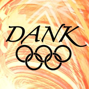 Dank Radio - Dank Olympics: Third Dimension - 08/04/2012