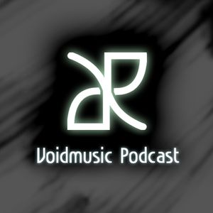 Voidmusic Podcast Episode 004