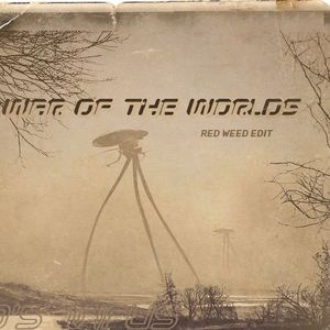 War Of The Worlds (Red Weed Edit)