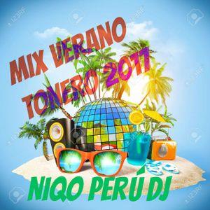 Mix VERANO TONERO 2017 [NiqOPerú][MixLive]