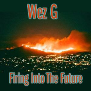 Wez G - Firing Into The Future