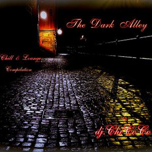 """"""""""" THE DARK ALLEY """""""" chill & lounge compilation"""