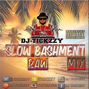 SLOW BASHMENT /DANCEHALL RAW MIX BY @TICKZZYY 2016
