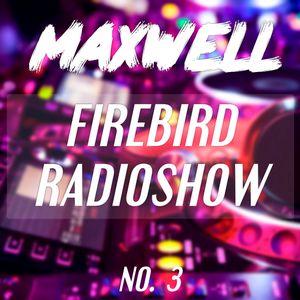Firebird Radioshow 003 - MAXWELL in the studio