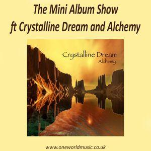 The Mini Album Show ft Crystalline Dream and Alchemy