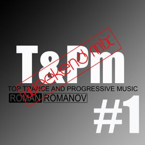 Roman Romanov presents - T&Pm Weekend #1 (05.05.12)