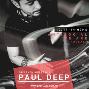 ANTISOCIAL PODCAST - Sabado 12 Nov. Paul Deep