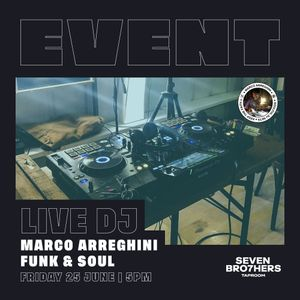 Northern Soul DJ Set - Seven Bro7hers Taproom - 25th June 2021 - Marco Arreghini