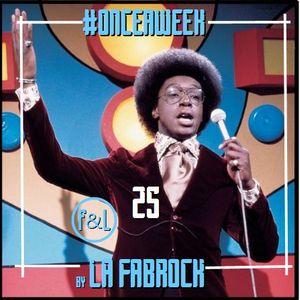 #ONCEAWEEK 0025 by LA FABROCK