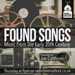 Found Songs: Music from the Early 20th Century with Joe Caithness, September 19, 2019