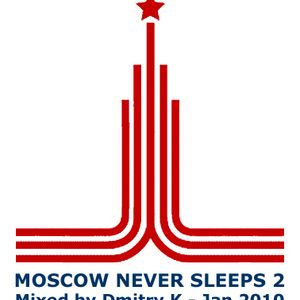 Moscow Never Sleeps 2 (Russian Hse Mix, Jan. 2010)