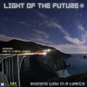 Light of the Future - Evening Way In A Trance 008