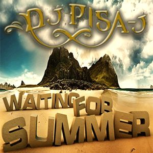 """"""" Waiting For Summer """" By Dj Pisa-J"""