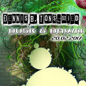 Dennis B. Tonschmied - Dusk and Dawn