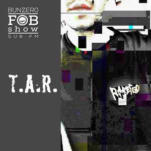 SUB FM - BunZer0 & T.A.R - 03 10 19