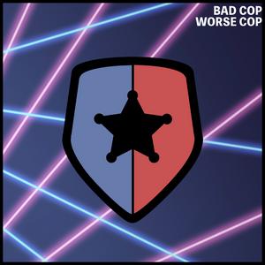 Bad Cop Worse Cop - Sunday 11th June 2017