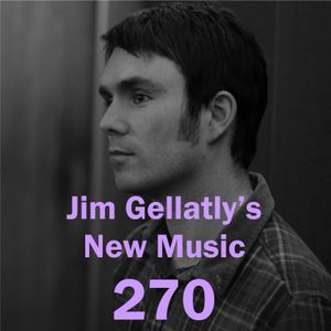 Jim Gellatly's New Music episode 270