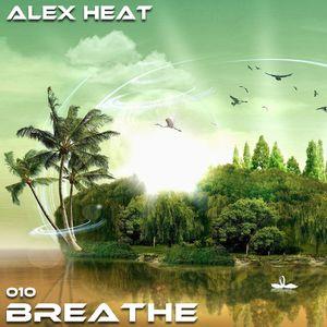 Alex Heat - Breathe (Episode 010)