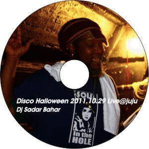 """29th.October.2011""""juju Disco Halloween DJ SADAR BAHAR""""@juju vol.2"""