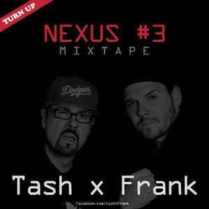 Tash x Frank Nexus Mixtape #3 (Turn Up Edition)