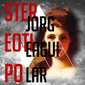 jorgeaguilar - STEREOTIPO