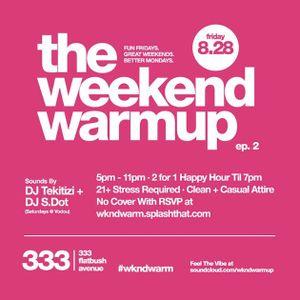#THEWKNDWARMUP DJ S.DOT - Episode 2