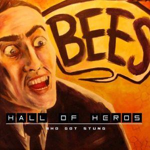 "Hall Of Heros ""Who Got Stung?"""