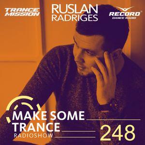 Ruslan Radriges - Make Some Trance 248 (Radio Show)