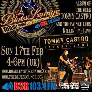 The Blues Lounge Radio Show 17th Feb 2019 - Slide Guitar Hour and Featured album by Tommy Castro